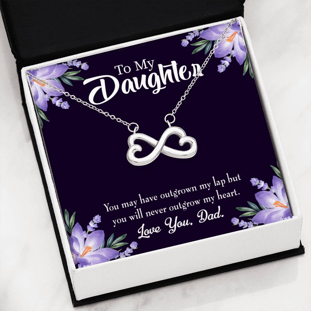 Never Outgrow Dad's Heart, Infinity Love Necklace, Heartfelt Daughter Card & Pendant Stainless Steel or 18k Gold