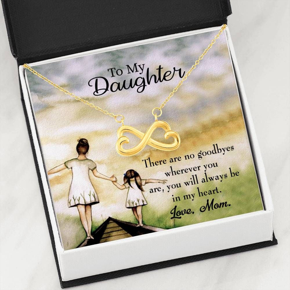 No Goodbyes Mom to Daughter Infinity Love Necklace Heartfelt Daughter Card & Pendant Stainless Steel or 18k Gold - Express Your Love Gifts