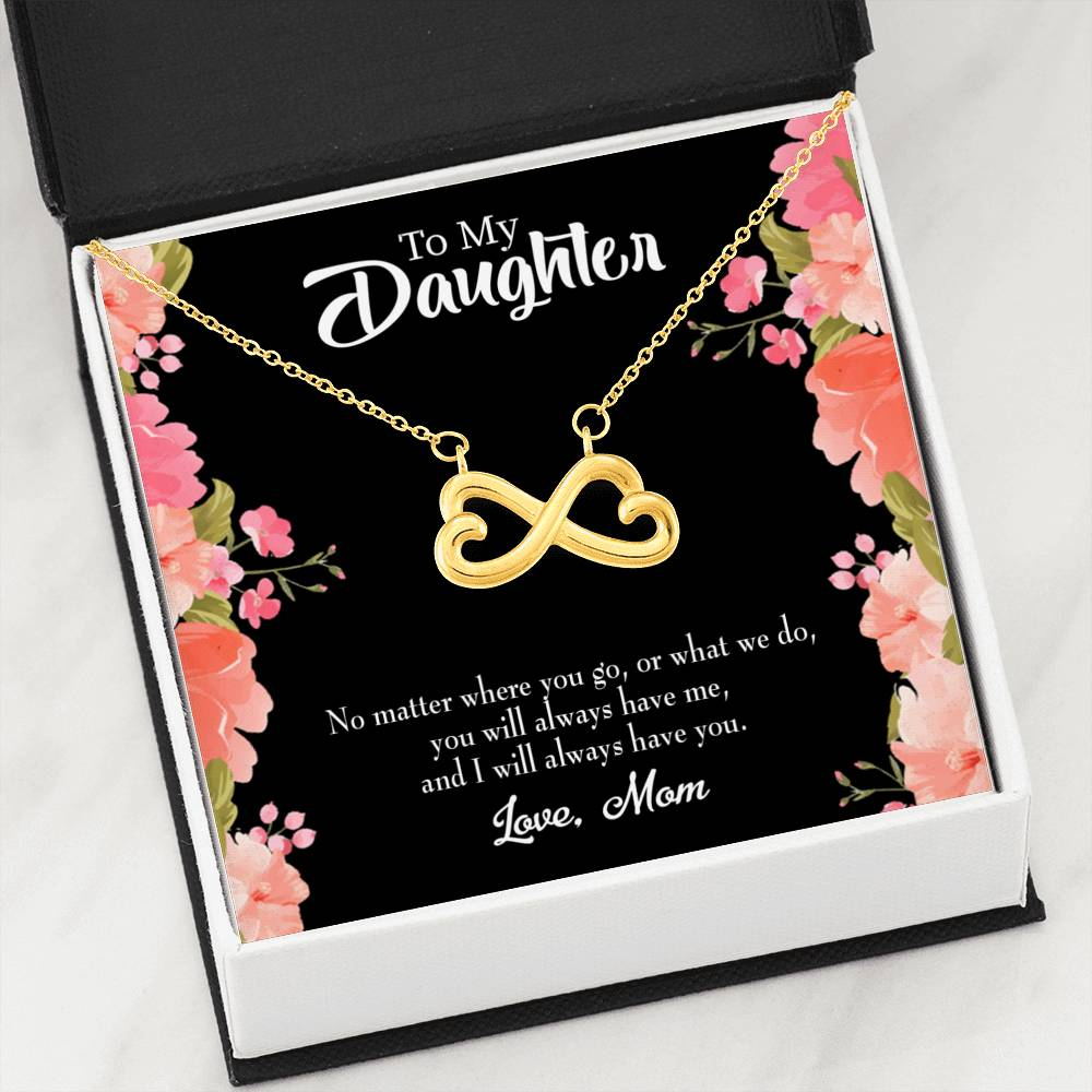 Mother Daughter Always Have Each Other Infinity Love Necklace Heartfelt Daughter Card & Pendant Stainless Steel or 18k Gold - Express Your Love Gifts