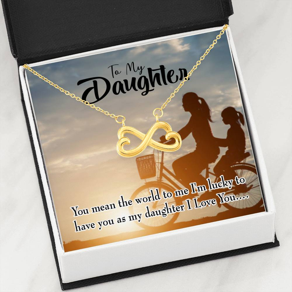To My Daughter You Mean the World Infinity Love Necklace Heartfelt Daughter Card & Pendant Stainless Steel or 18k Gold - Express Your Love Gifts