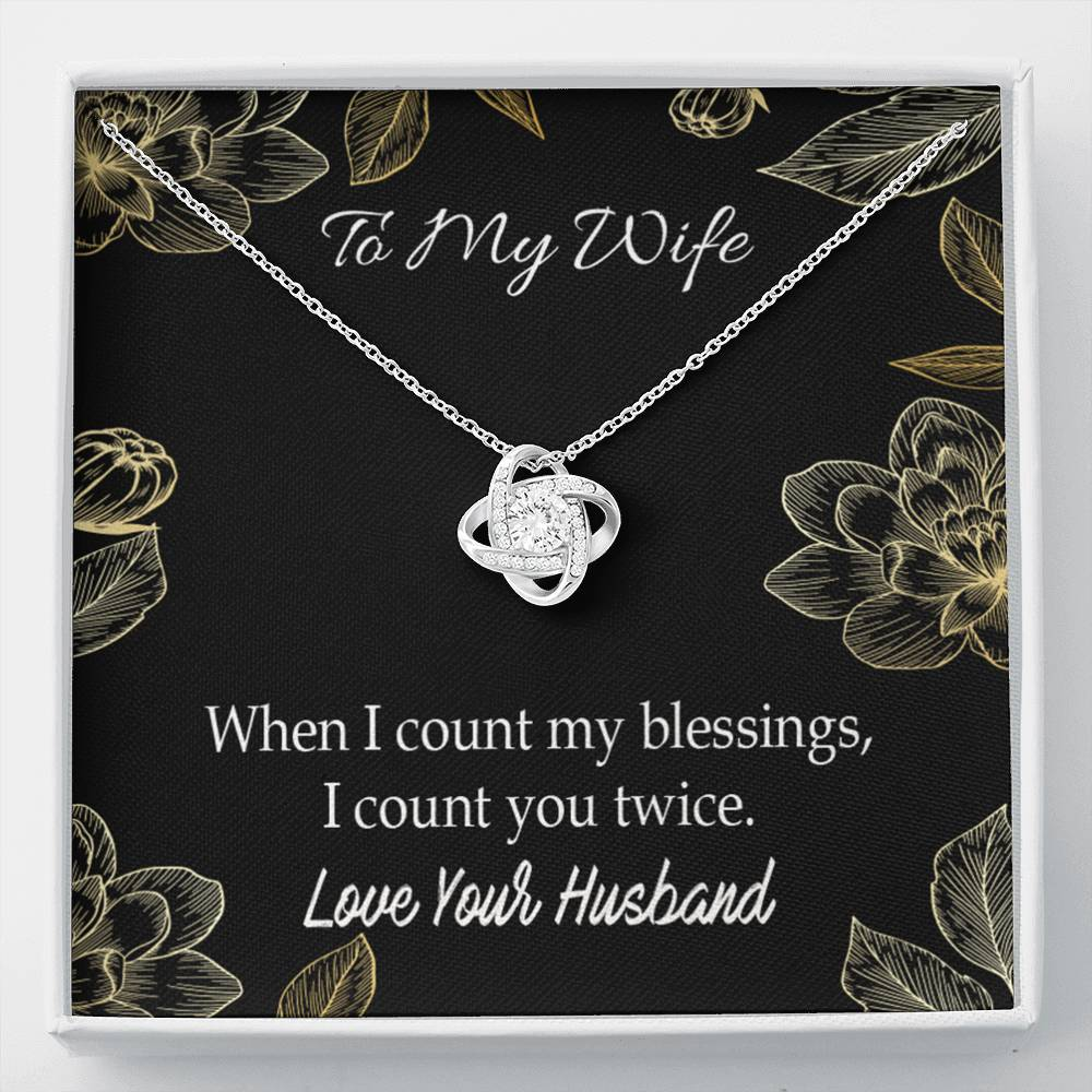 To My Wife When I count my blessings Wife Infinity Knot Necklace Keepsake Message Card Stainless Steel CZ Pendant