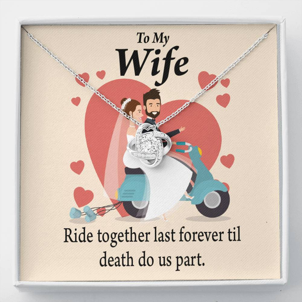 To My Wife Ride Together Last Forever Love Knot Necklace Message Greeting Card - Express Your Love Gifts