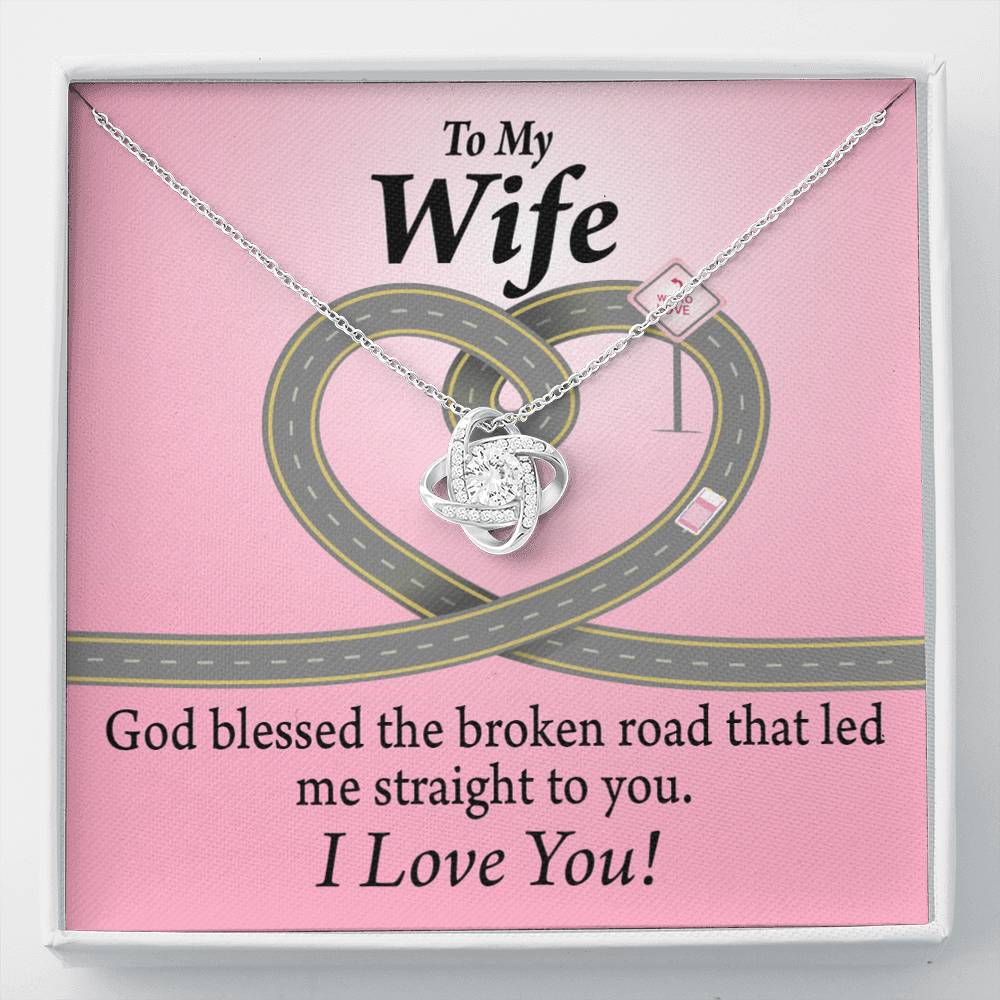 To My Wife God Blessed The Broken Road Love Knot Necklace Message Greeting Card - Express Your Love Gifts