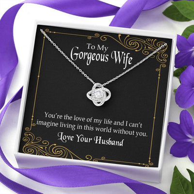 To My Wife You're The Love of My Life Wife Infinity Knot Necklace Keepsake Message Card Stainless Steel CZ Pendant