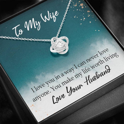 To My Wife You Make My Life Worth Living Wife Infinity Knot Necklace Keepsake Message Card Stainless Steel CZ Pendant