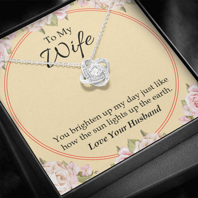 To My Wife You Brighten Up My Day Wife Infinity Knot Necklace Keepsake Message Card Stainless Steel CZ Pendant