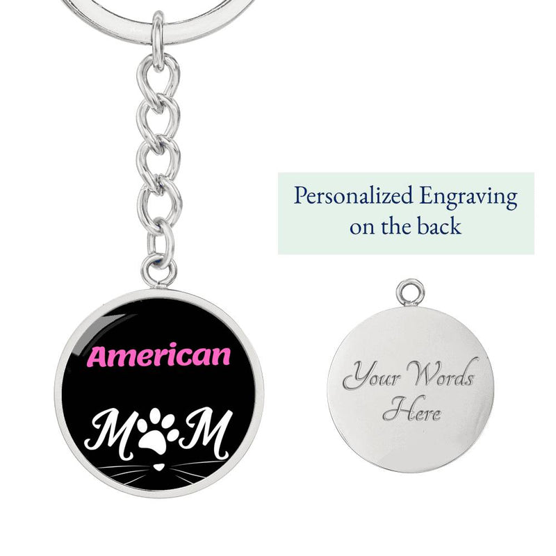 Cat Lover Keychain Gift American Cat Mom Keychain Stainless Steel Or 18kGold Circle Pendant - Express Your Love Gifts