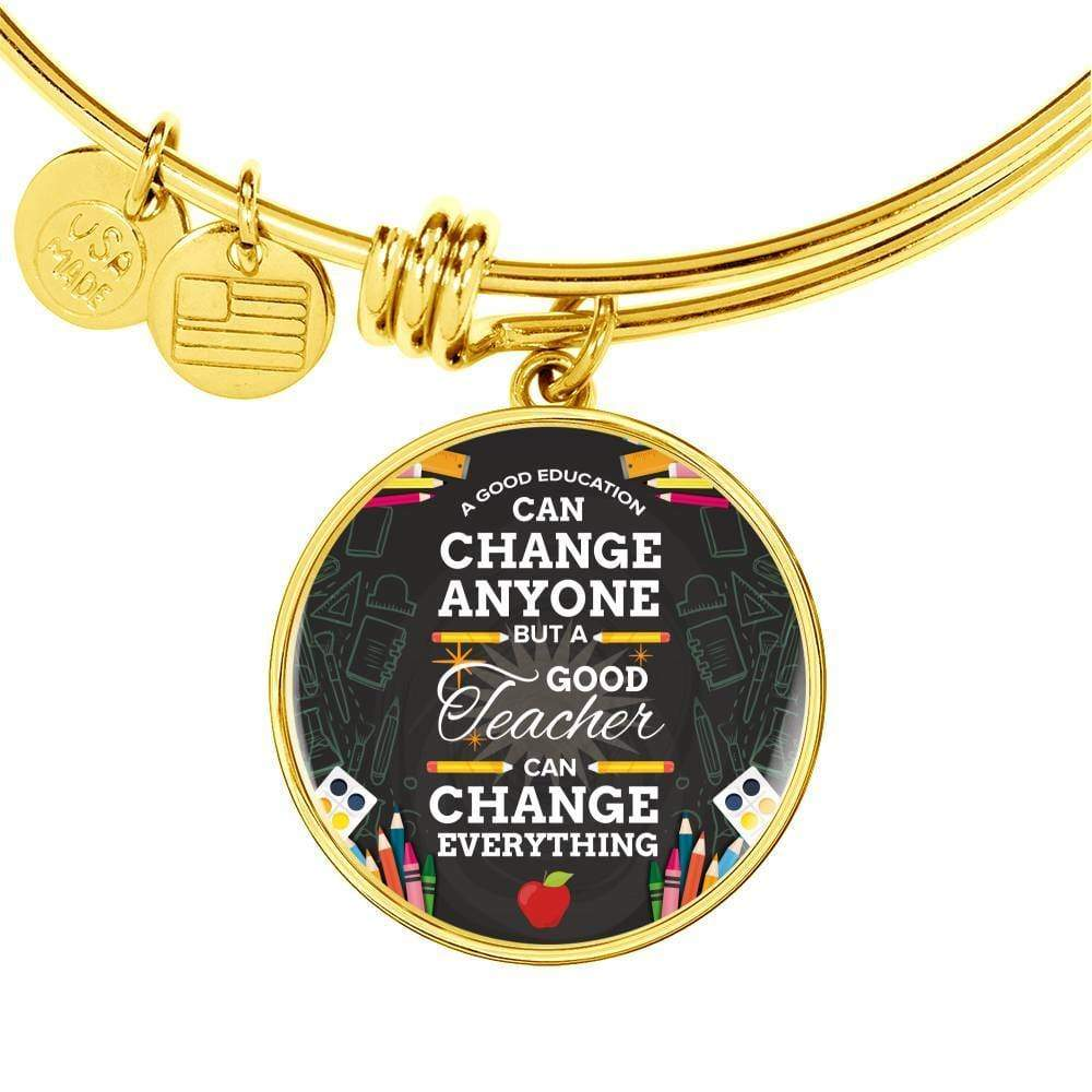 A Good Education Can Change Anyone Stainless Steel or 18k Gold Finish Circle Bangle Bracelet Express Your Love Gifts
