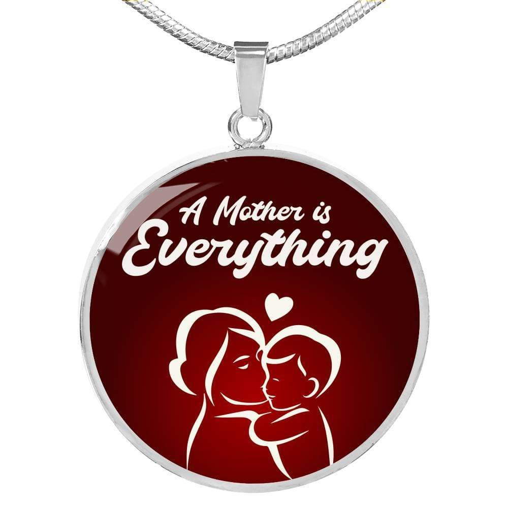 "A Mother is Everything Circle Pendant Necklace Stainless Steel or 18k Gold Finish Adjustable 18""-22"" Express Your Love Gifts"