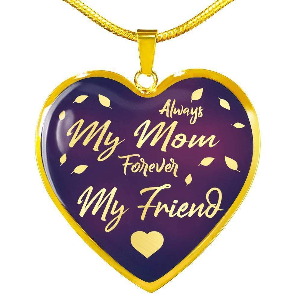 "Mom Love Message Gift Always my Mom Stainless Steel Or 18k Gold Heart Pendant Necklace 18""22"" - Express Your Love Gifts"