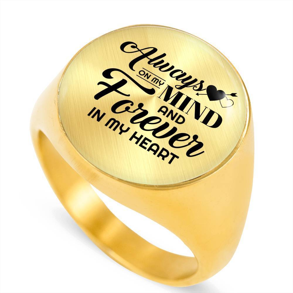 Always On My Mind And Forever In My Heart Stainless Steel or 18k Gold Circle Signet Ring - Express Your Love Gifts