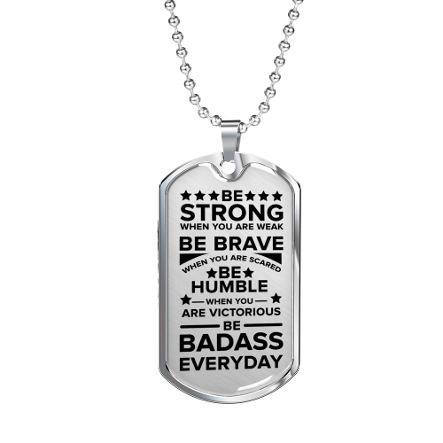 "Be Strong Dad Gift Necklace Stainless Steel or 18k Gold Dog Tag w 24"" Chain - Express Your Love Gifts"