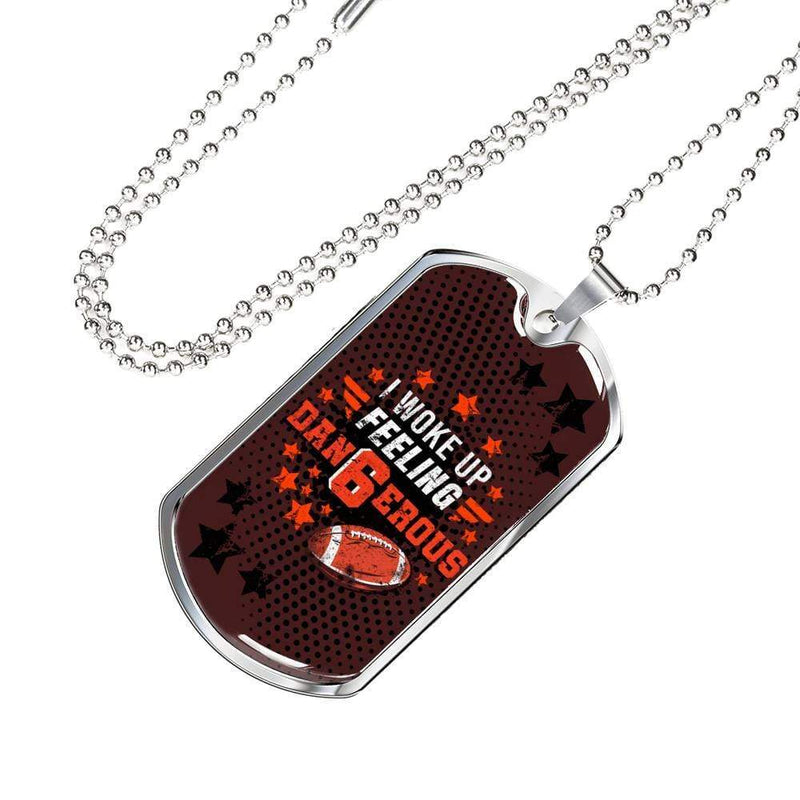 "Cleveland Fan Gift-I Woke Up Feeling Dan6erous Necklace Stainless Steel or 18k Gold Military Dog Tag w 24"" Ball Chain Express Your Love Gifts"