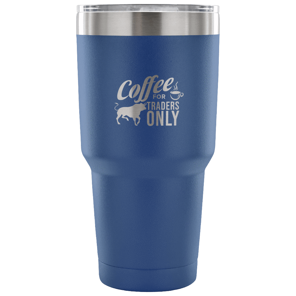 Coffee For Traders Only Wall Street Tumbler 30oz Express Your Love Gifts