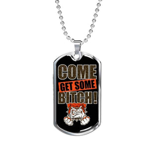 "Come Get Some Bitch Funny Message Necklace Stainless Steel or 18k Gold Military Dog Tag w 24"" Ball Chain Express Your Love Gifts"