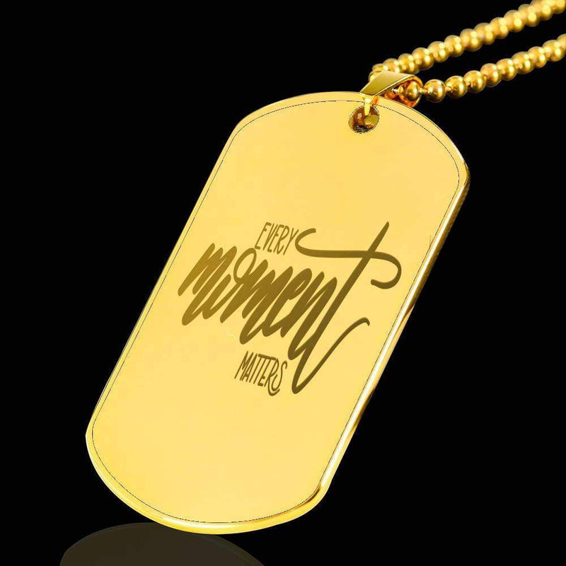 "Every Moment Inspirational Necklace 18k Gold Stainless Steel Dog Tag w 24"" Ball Chain Express Your Love Gifts"