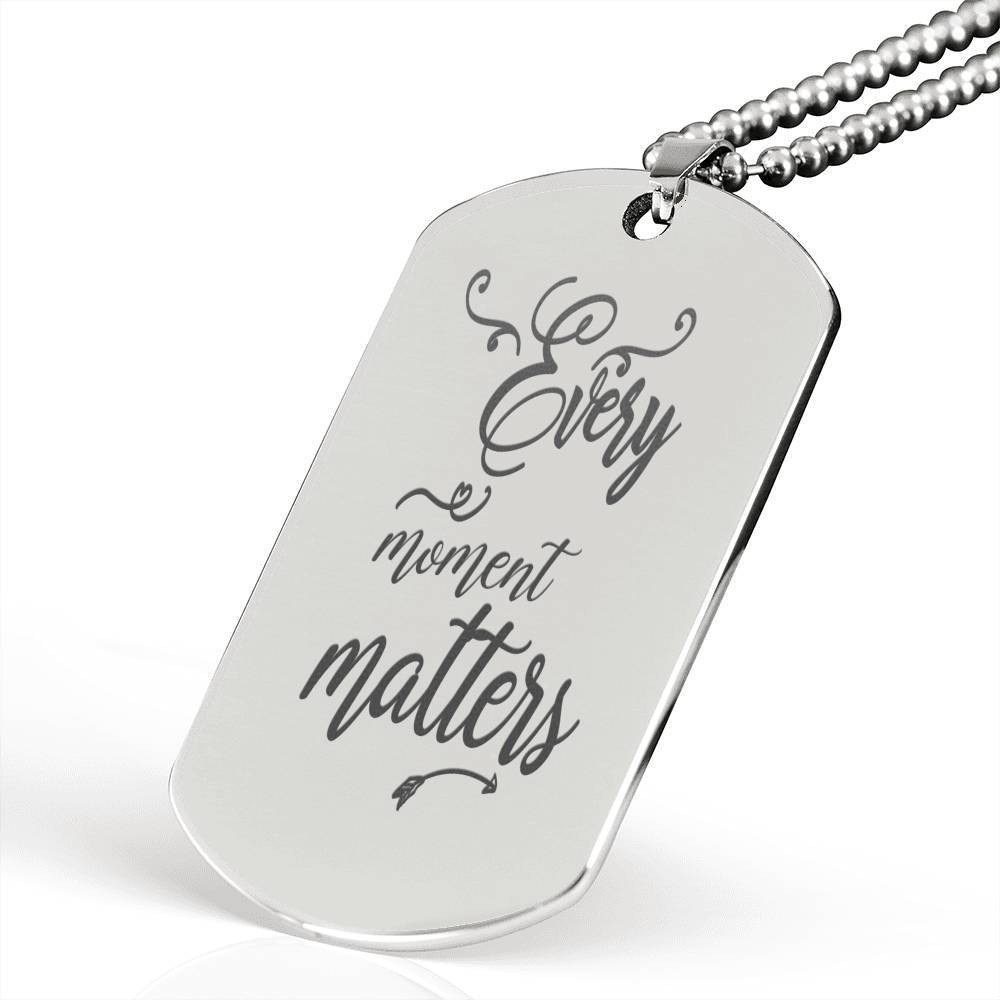 "Every Moment Matters Inspirational Encouragement Quote Necklace Stainless Steel Dog Tag w 24"" Chain - Express Your Love Gifts"