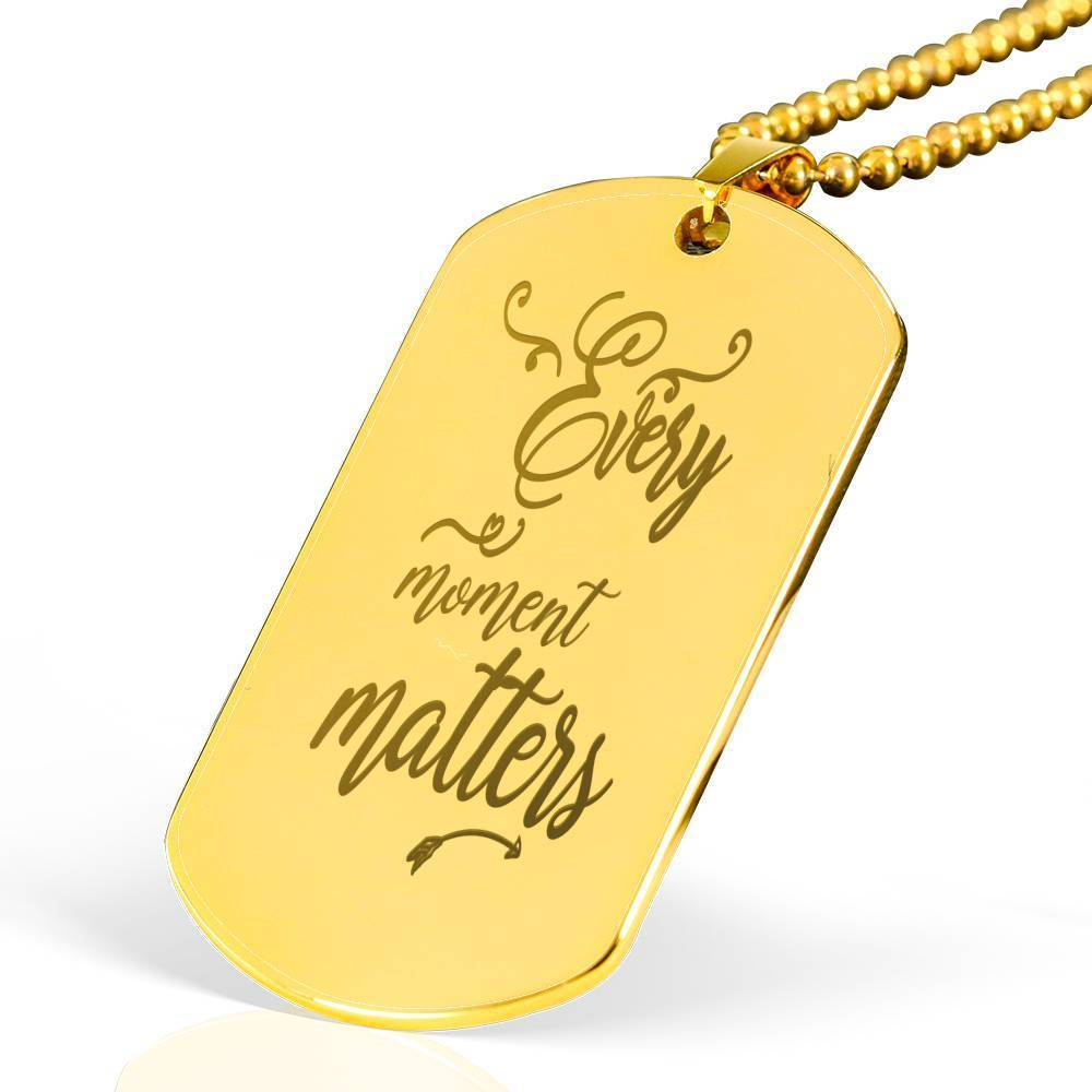 "Every Moment Matters Inspirational Necklace 18k Gold Stainless Steel Dog Tag w 24"" Ball Chain Express Your Love Gifts"