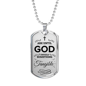 Express Your Love Gifts Faith Jewelry Ask Until God Dog Tag Necklace
