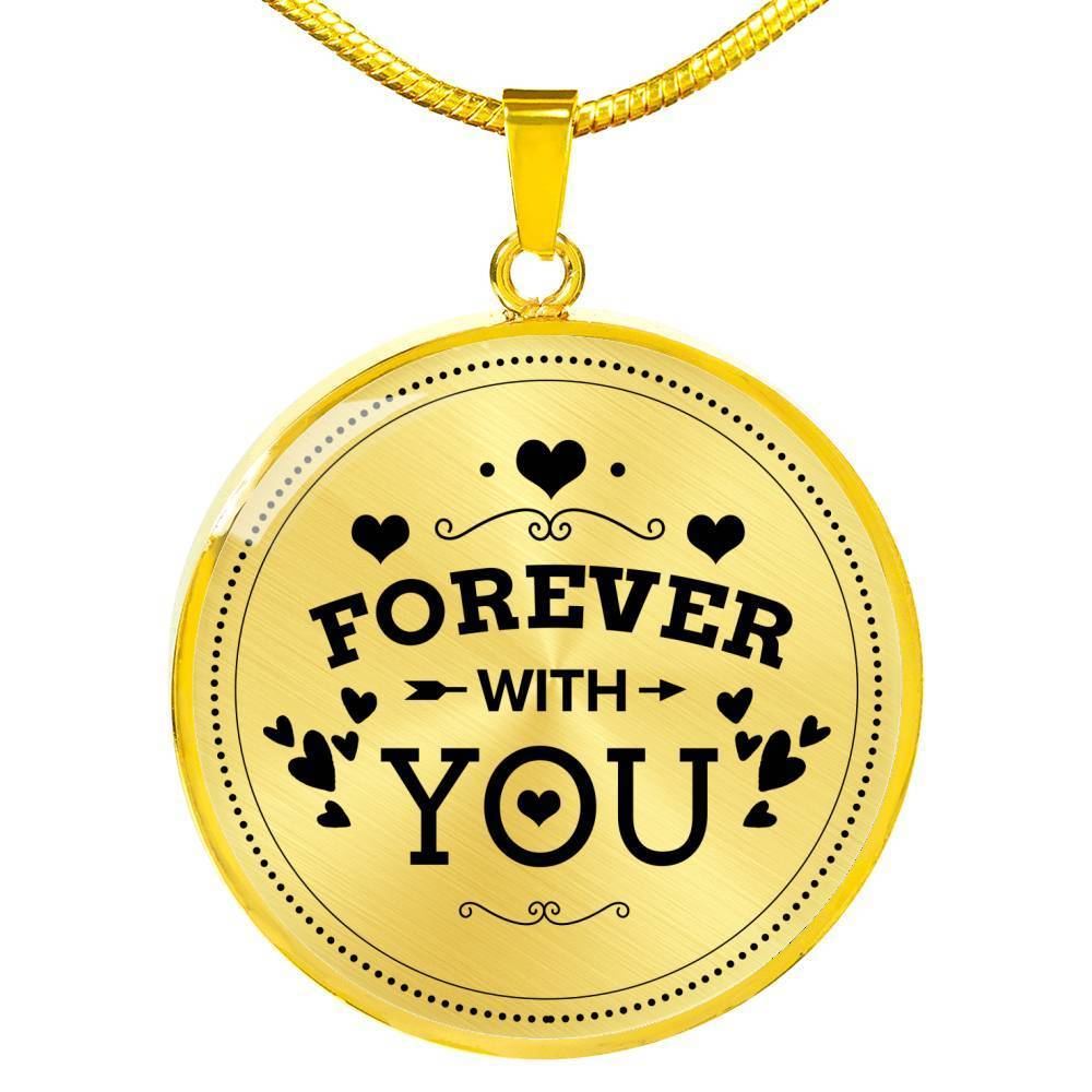 "Forever With You Circle Pendant Necklace Stainless Steel or 18k Gold 18-22"" - Express Your Love Gifts"