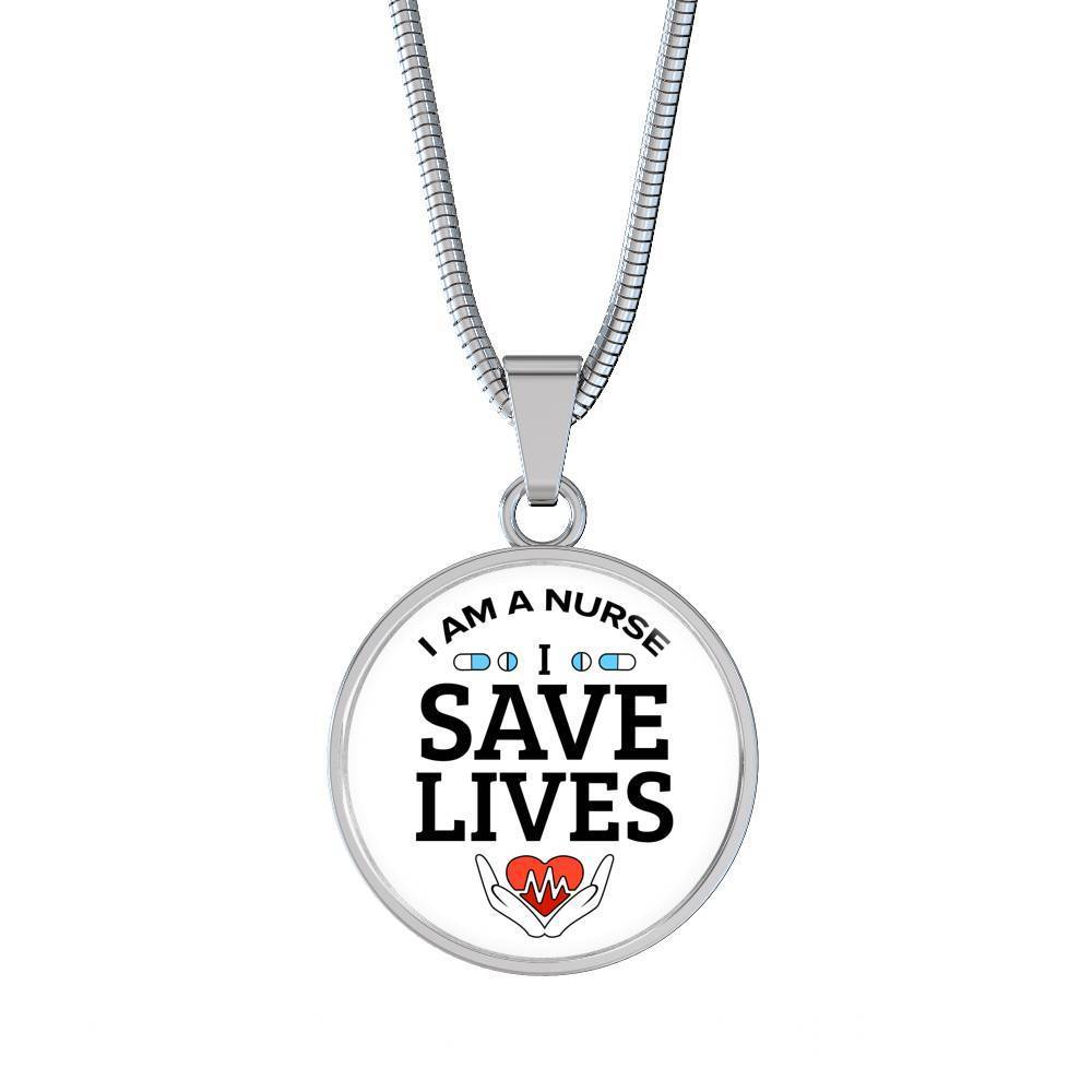 Express Your Love Gifts I Am A Nurse I Save Lives Nurse Jewelry Gift Circular Pendant Necklace or Bracelet Bangle