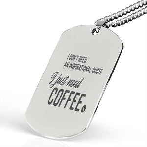 "I Don't need quote Inspirational Encouragement Quote Necklace Stainless Steel Dog Tag w 24"" Ball Chain Express Your Love Gifts"