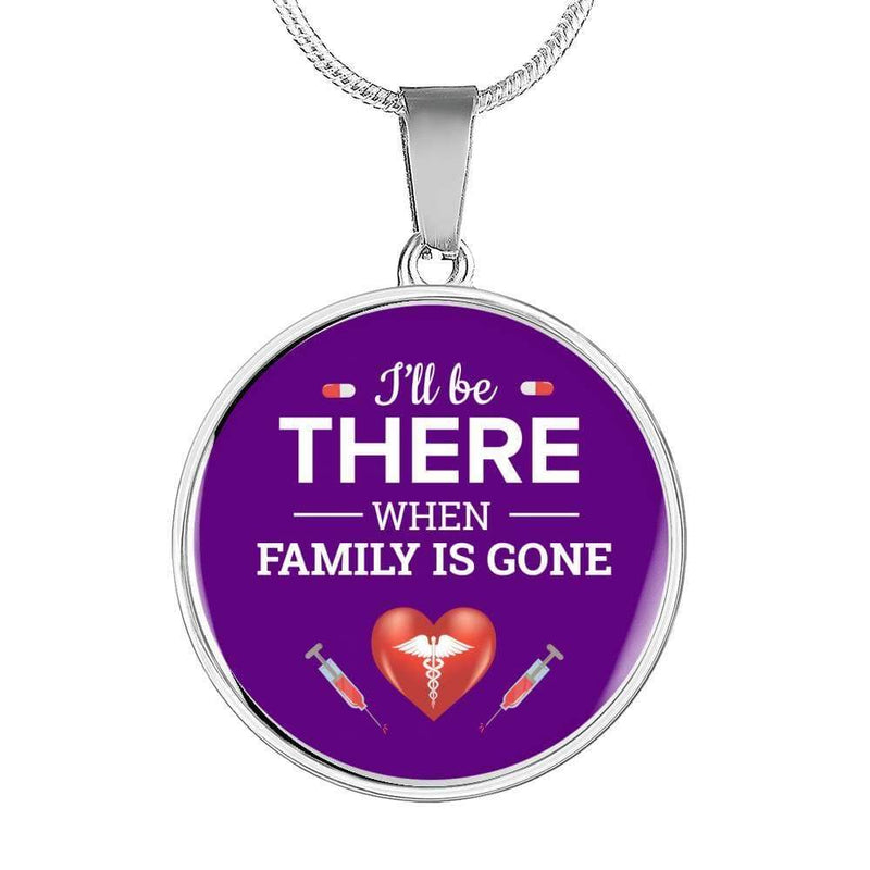 I'll Be There When Family is Gone Circular Pendant Necklace or Bangle Express Your Love Gifts