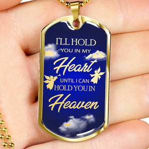 Express Your Love Gifts I'll Hold You In My Heart Remembrance Memorial  Dog Tag Necklace Pendant Military Chain (Gold) / No