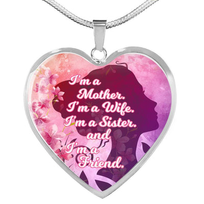 "I'm a Mother I'm a Wife and I'm a Friend Necklace Stainless Steel or 18k Gold Finish Heart Pendant 18""-22"" or Bracelet Express Your Love Gifts"