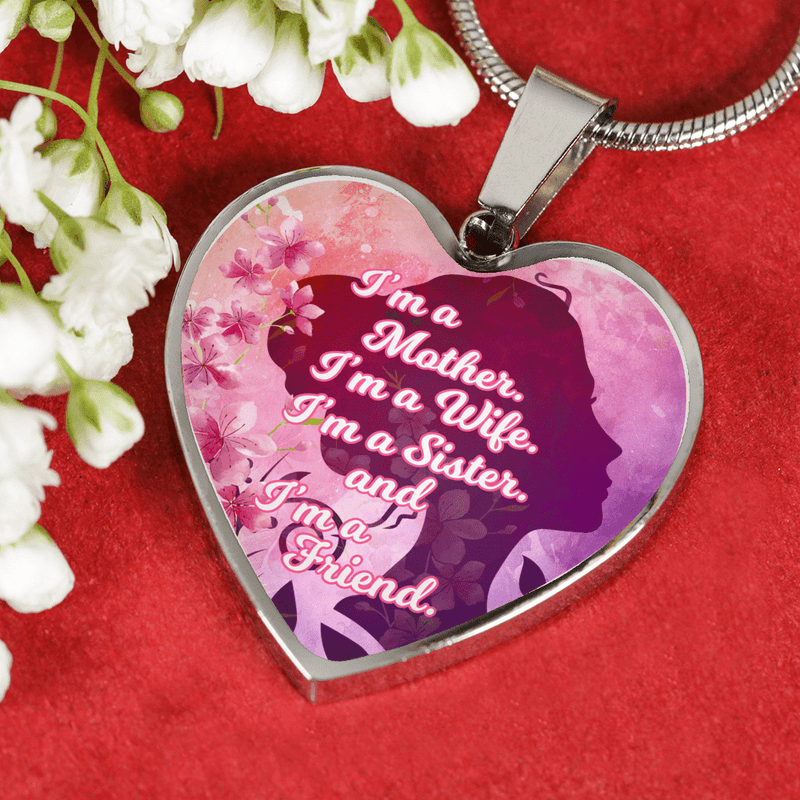 I'm a Mother I'm a Wife and I'm a Friend Pendant Necklace or Bracelet Express Your Love Gifts