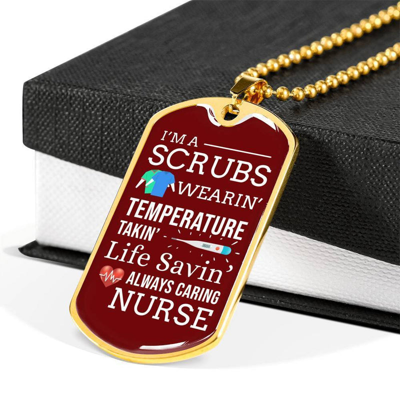 Express Your Love Gifts I'm a Scrubs Wearin' Temperature Takin' Life Savin' Always Caring Nurse Jewelry Gift Dog Tag Necklace