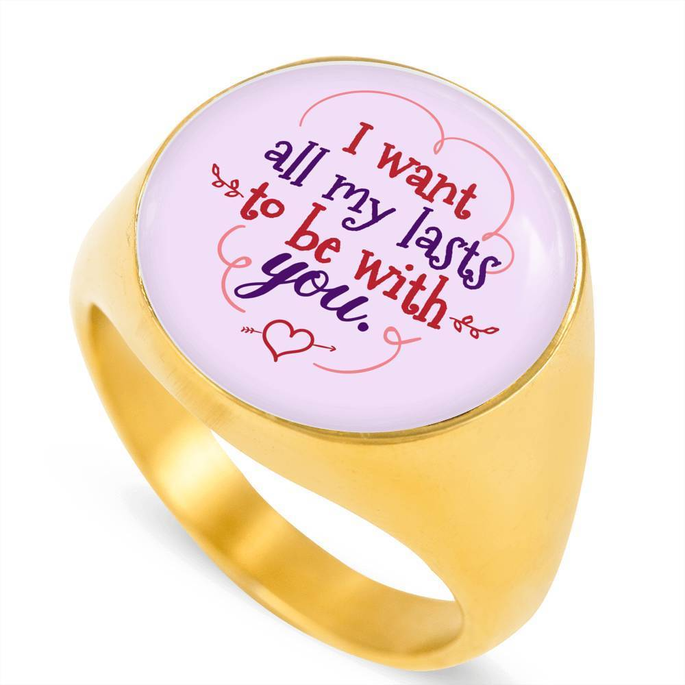 Express Your Love Gifts I Want All My Lasts To Be With You 18k Gold Finish Circle Signet Ring w Free Luxury Gift Box Size 4