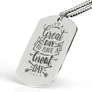 "It's a great day to have a great day Inspirational Encouragement Quote Necklace Stainless Steel Dog Tag w 24"" Ball Chain Express Your Love Gifts"