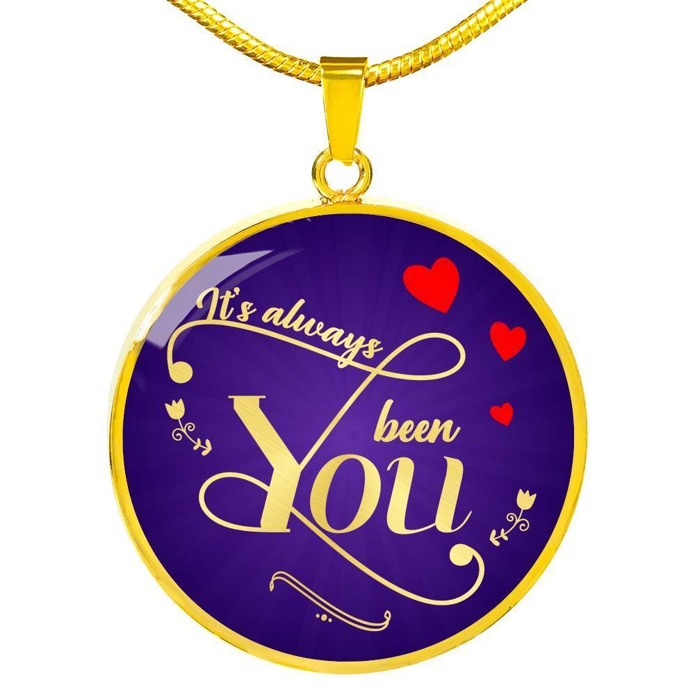 Express Your Love Gifts It's Always Been You Circle Necklace Love Pendant Luxury Necklace (Gold) / No