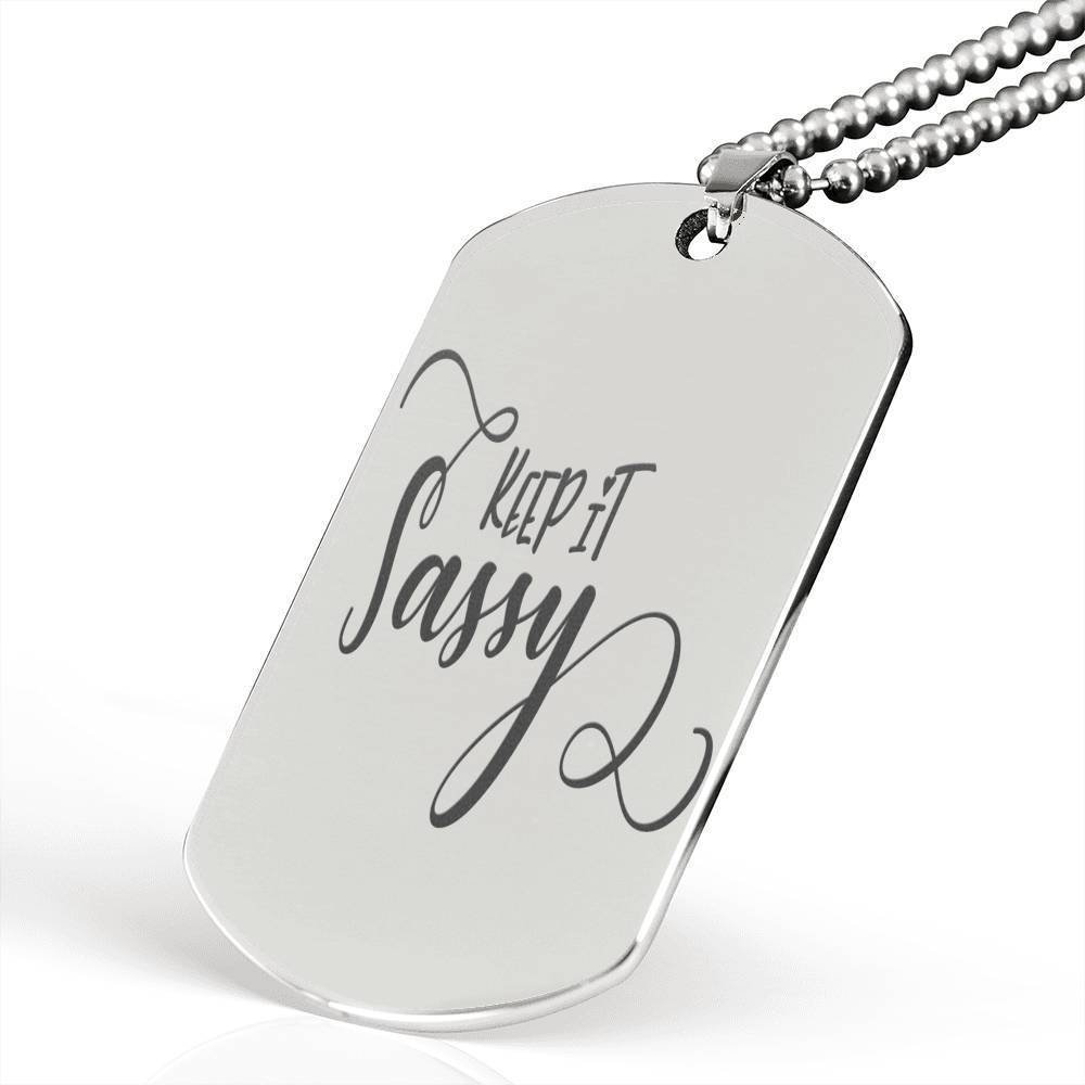 "Keep It Sassy Inspirational Encouragement Quote Necklace Stainless Steel Dog Tag w 24"" Ball Chain Express Your Love Gifts"