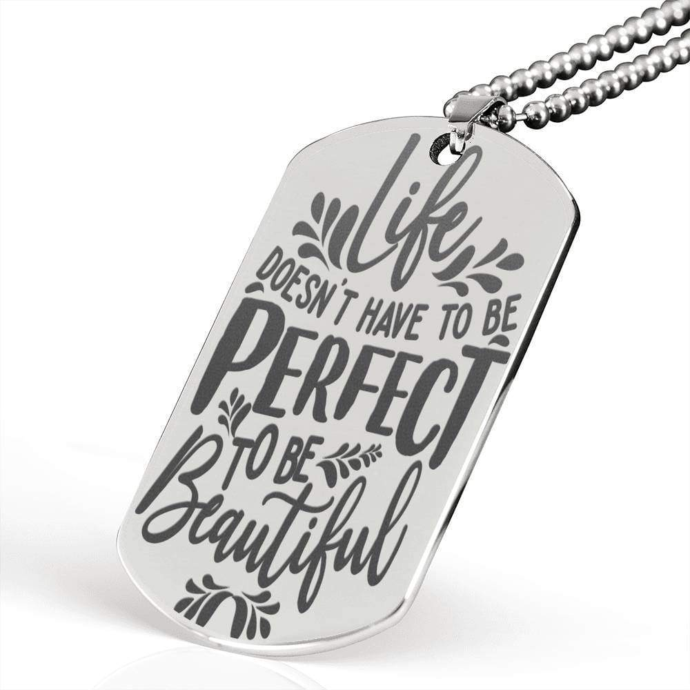 "Life Doesnt Have To Be Inspirational Encouragement Quote Necklace Stainless Steel Dog Tag w 24"" Ball Chain Express Your Love Gifts"