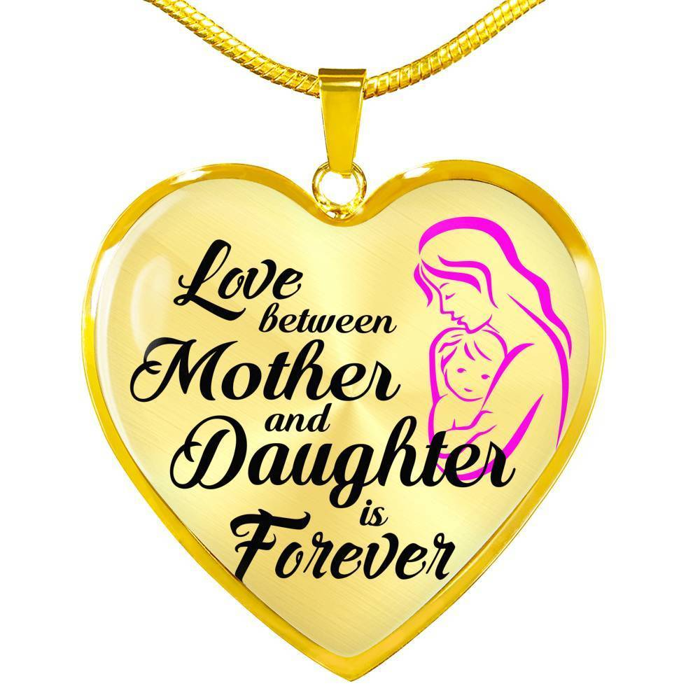 Express Your Love Gifts Love between Mother and Daughter is Forever Heart Necklace Pendant Luxury Necklace (Gold) / No