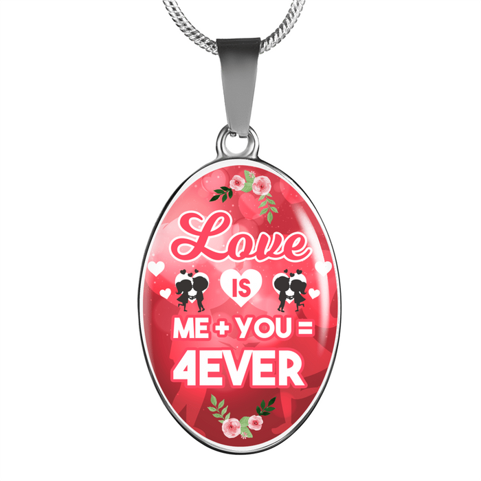 Love is Me Plus You Equals Forever Oval Pendant Necklace or Bangle Bracelet