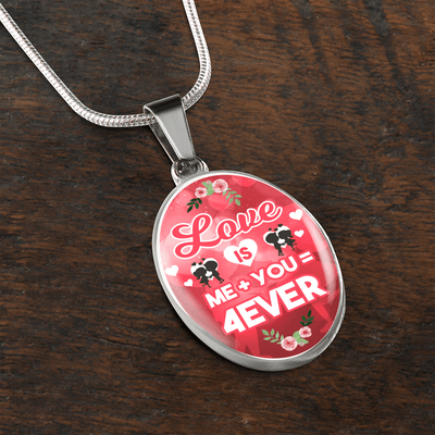 Love is Me Plus You Equals Forever Oval Pendant Necklace or Bangle Bracelet Express Your Love Gifts