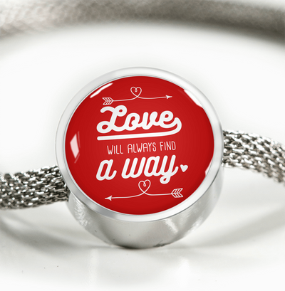 Express Your Love Gifts Love Will Always Find A Way - Handmade Stainless Steel Circle Charm Bracelet M/L Bracelet & Charm