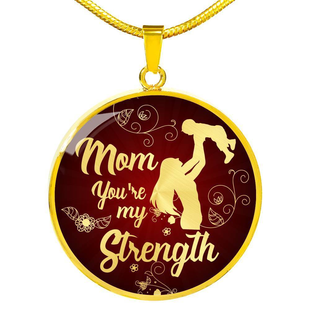 "Mom Necklace Gift Mom You're My Strength Stainless Steel Circle Pendant 18k Gold 18""22"" - Express Your Love Gifts"