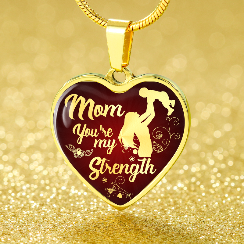"Mom Necklace Gift Mom You're my Strength Stainless Steel or 18k Gold Heart Pendant 18""22"" - Express Your Love Gifts"