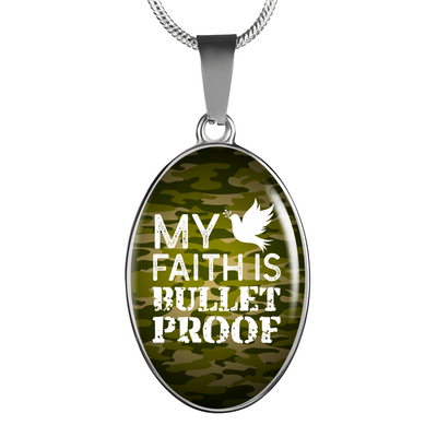 "My Faith is Bulletproof Stainless Steel-Silver Tone - Oval Pendant Necklace Adjustable 18""-22"" Express Your Love Gifts"