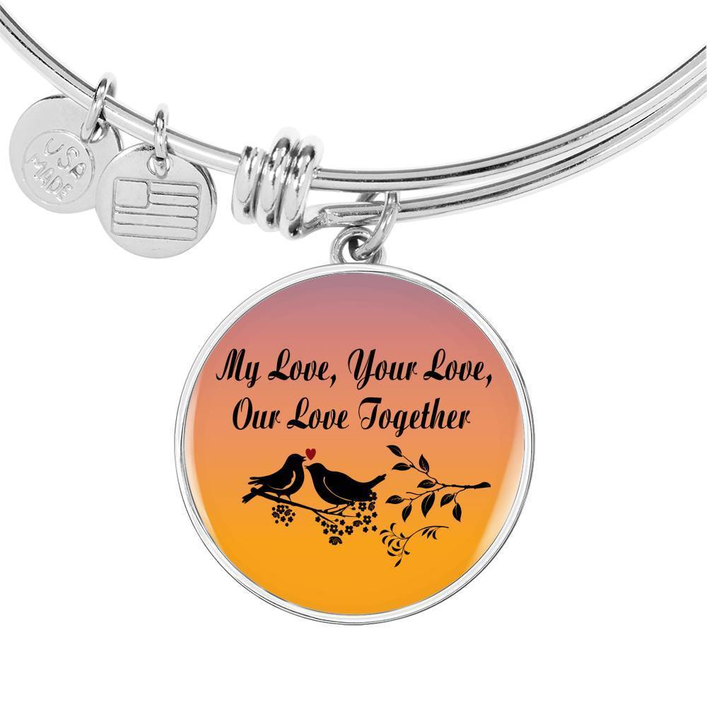 My Love Your Love Our Love Together Circle Bracelet Bangle - Express Your Love Gifts