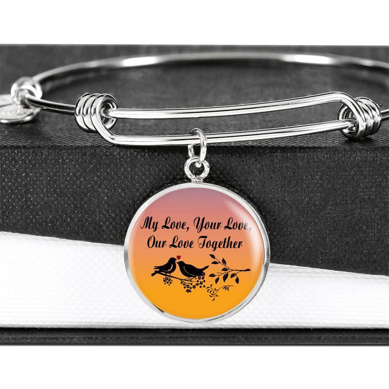 Express Your Love Gifts My Love, Your Love, Our Love Together Circular Bracelet Bangle