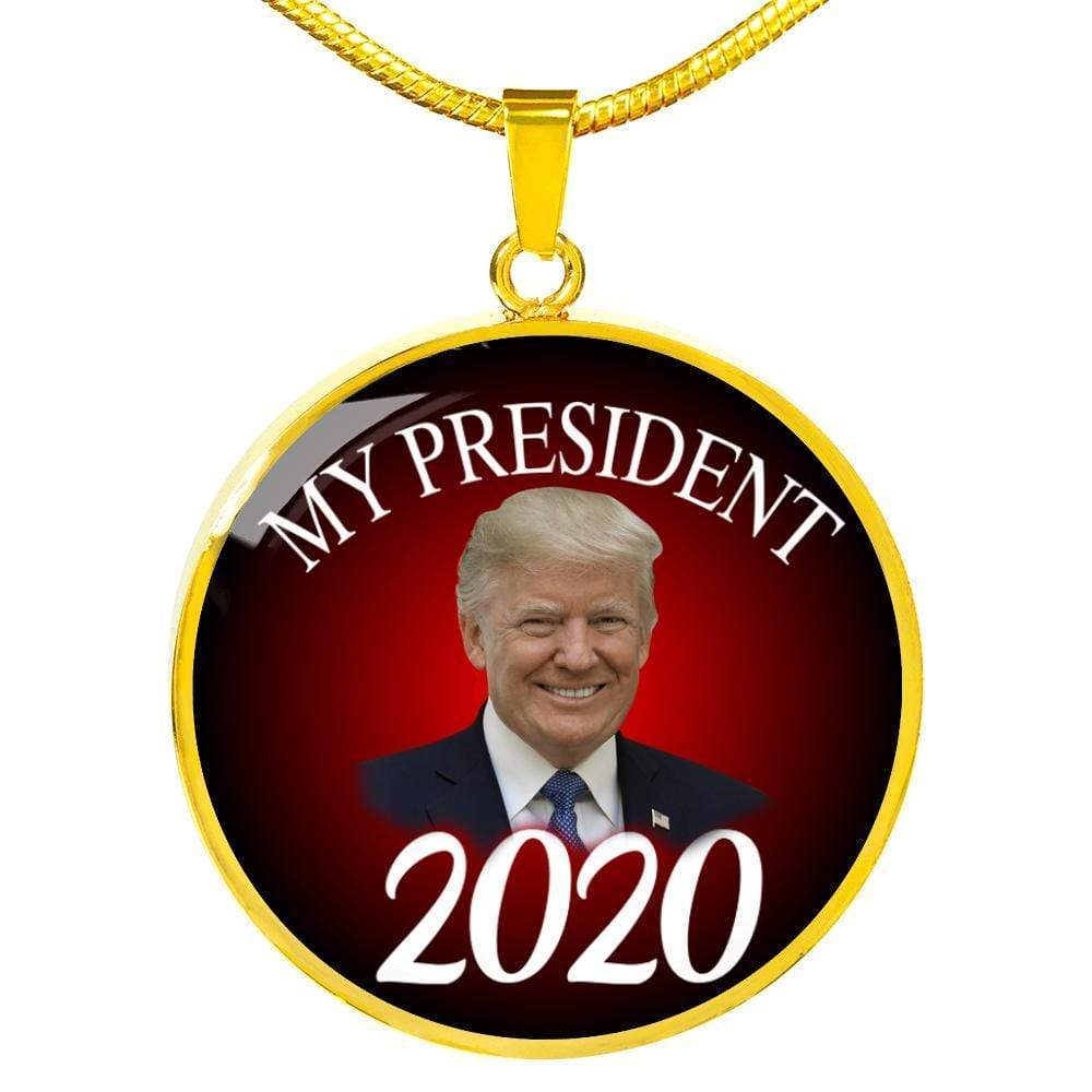 "My President 2020 Circle Pendant Necklace Stainless Steel or 18k Gold Finish 18""-22"" Express Your Love Gifts"