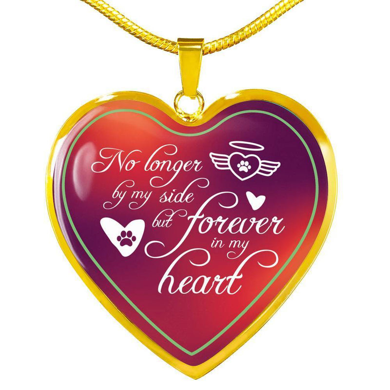 Express Your Love Gifts No Longer By My Side, But Forever In My Heart Pendant Necklace