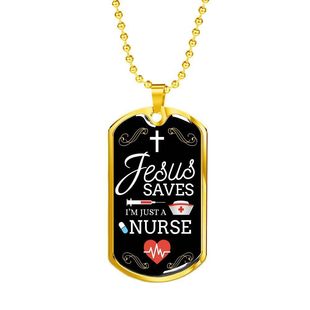 Express Your Love Gifts Nurse Jewelry Gift Jesus Saves I'm just A Nurse Dog Tag Pendant Necklace Military Chain (Gold) / No