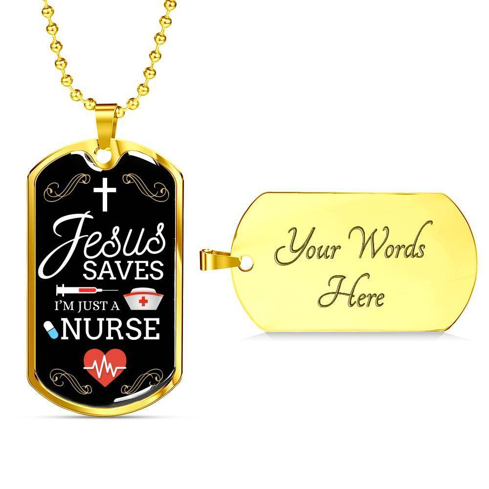 Express Your Love Gifts Nurse Jewelry Gift Jesus Saves I'm just A Nurse Dog Tag Pendant Necklace Military Chain (Gold) / Yes
