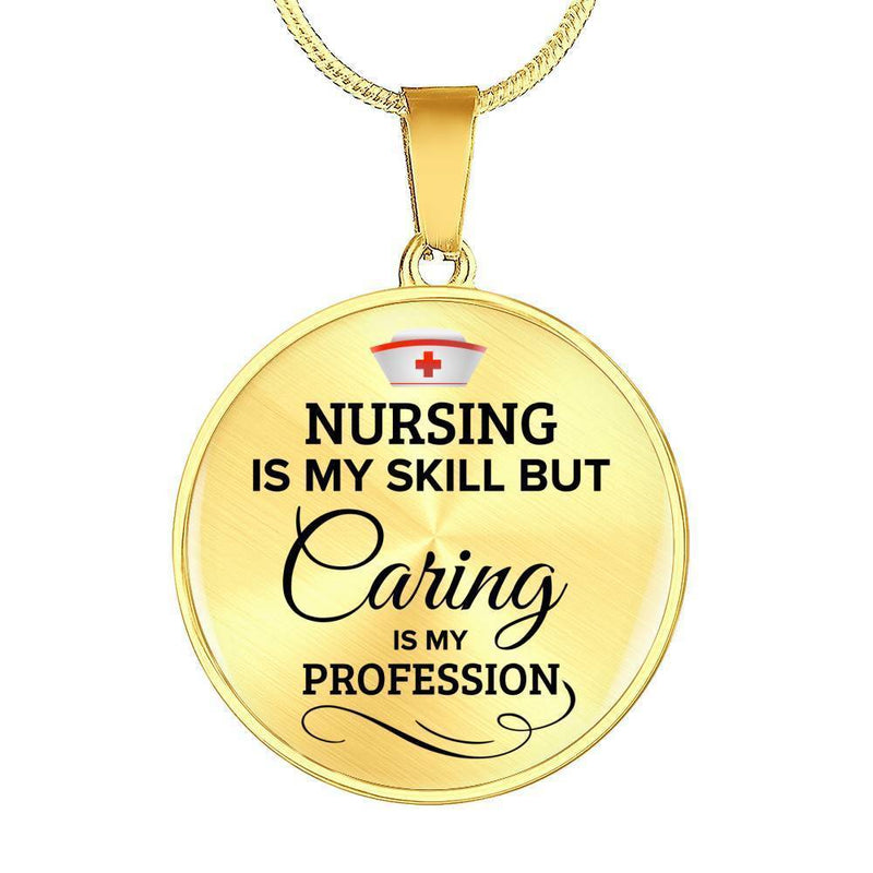 Express Your Love Gifts Nursing is My Skill RN Jewelry Gift Circular Pendant Necklace or Bracelet Bangle